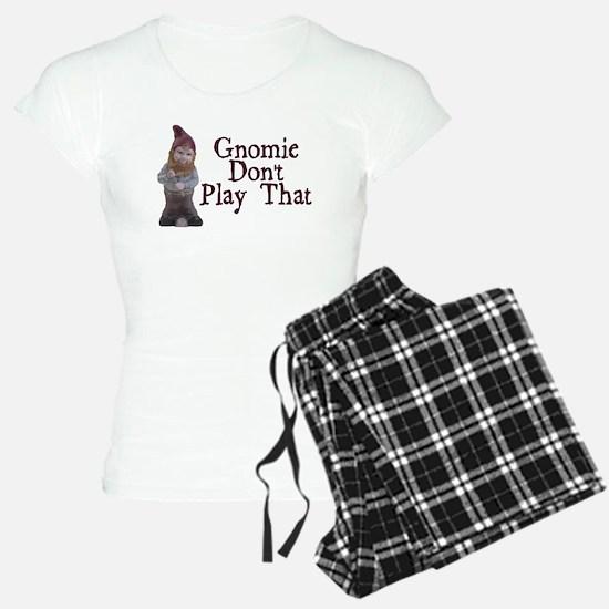 Gnomie Don't Play That Pajamas