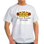 One by one, the squirrels Light T-Shirt