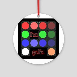 I'm gel'n (I'm gelling) Ornament (Round)