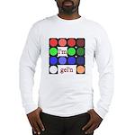 I'm gel'n (I'm gelling) Long Sleeve T-Shirt