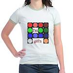 I'm gel'n (I'm gelling) Jr. Ringer T-Shirt