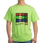 I'm gel'n (I'm gelling) Green T-Shirt