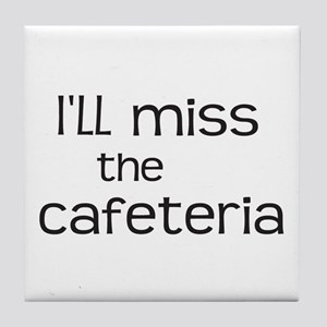 I'll miss the Cafeteria Tile Coaster