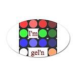 I'm gel'n (I'm gelling) 22x14 Oval Wall Peel