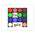 I'm gel'n (I'm gelling) Small Poster