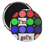 I'm gel'n (I'm gelling) Magnet