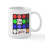 I'm gel'n (I'm gelling) Mug