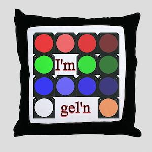 I'm gel'n (I'm gelling) Throw Pillow