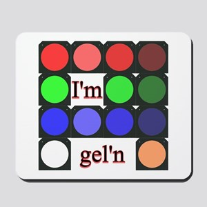 I'm gel'n (I'm gelling) Mousepad