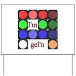 I'm gel'n (I'm gelling) Yard Sign