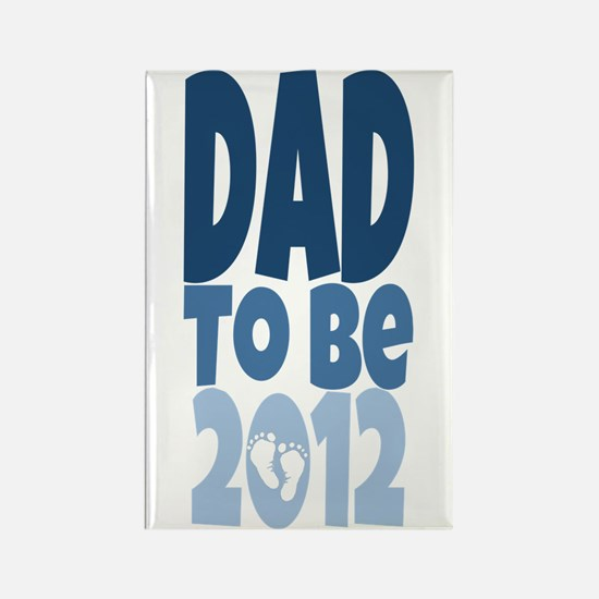 Dad to Be 2012 Rectangle Magnet