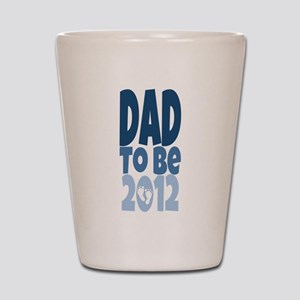 Dad to Be 2012 Shot Glass