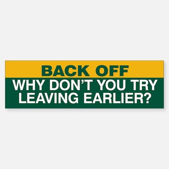 Try Leaving Earlier Sticker (Bumper) Green