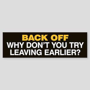 Try Leaving Earlier Sticker (Bumper) Black