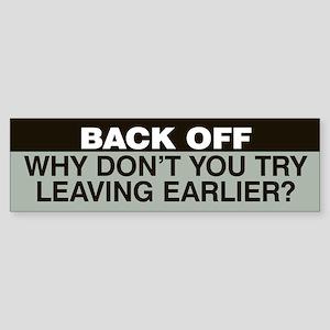 Try Leaving Earlier Sticker (Bumper) Grey