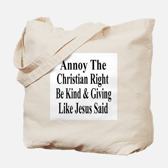 Annoy The Right Tote Bag