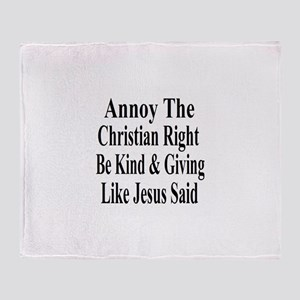 Annoy The Right Throw Blanket