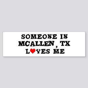 Someone in McAllen Bumper Sticker
