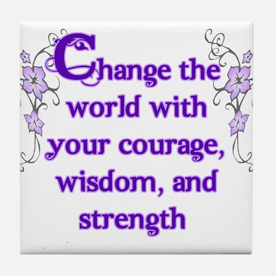 Courage, Wisdom and Strength Tile Coaster