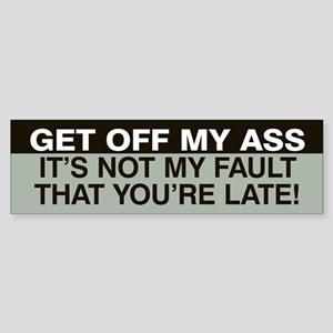 Not my fault you're late! Sticker (Bumper) (Grey)