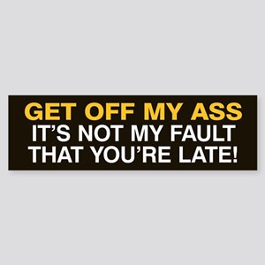 Not my fault you're late! Sticker (Bumper) Black
