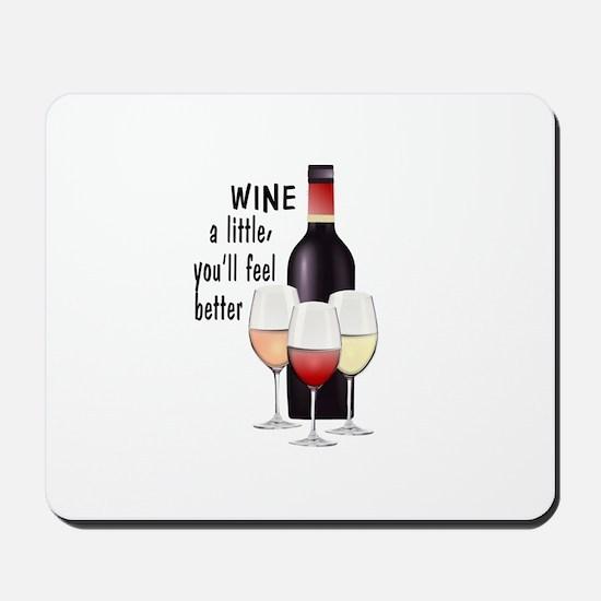 Wine a little Mousepad