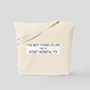 Best Things in Life: Fort Wor Tote Bag