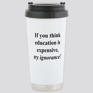 Education quote (black) Stainless Steel Travel Mug