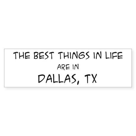Best Things in Life: Dallas Bumper Sticker