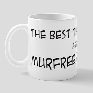 Best Things in Life: Murfrees Mug