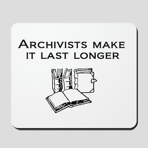 Archivists Make it Last Longe Mousepad