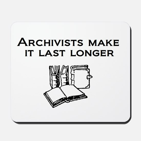 Archivists Make it Last Longe Mousepad