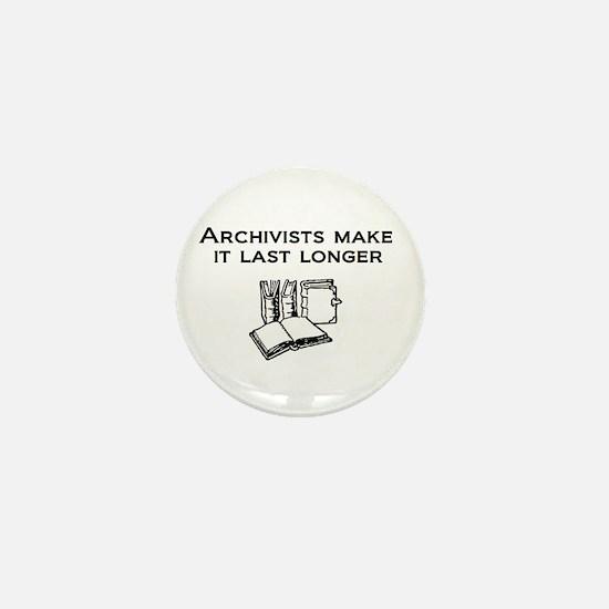 Archivists Make it Last Longe Mini Button