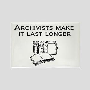 Archivists Make it Last Longe Rectangle Magnet