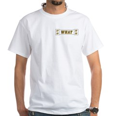It Is What It Is Gray and Gold White T-Shirt