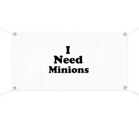 I Need Minions Banner