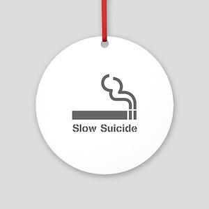 Slow Suicide Ornament (Round)