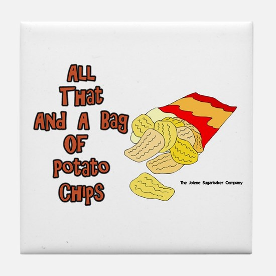 All That and a Bag of Chips Tile Coaster