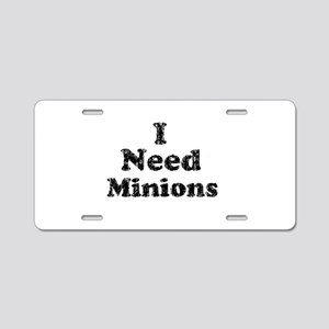 Vintage I Need Minions Aluminum License Plate