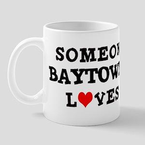 Someone in Baytown Mug
