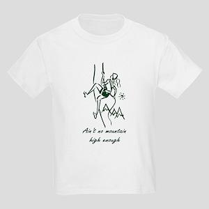 Ain't No Mountain High Enough Kids Light T-Shirt