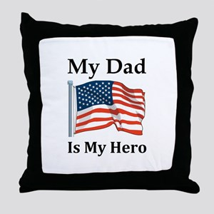 My Dad is my Hero Military Throw Pillow