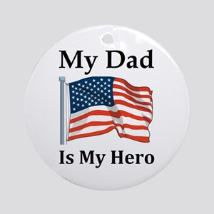 My Dad is my Hero Military Round Ornament