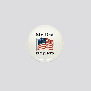 My Dad is my Hero Military Mini Button