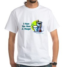 Hope You Have A Plunger White T-Shirt