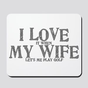 I love my wife golf funny Mousepad