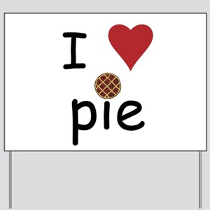 I Love Pie Yard Sign