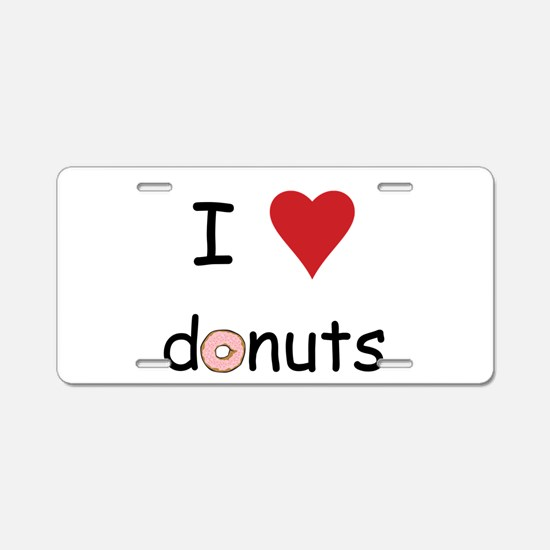 I Love Donuts Aluminum License Plate