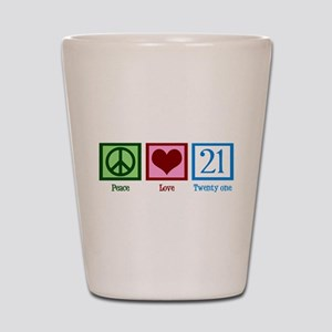 Peace Love 21 Shot Glass