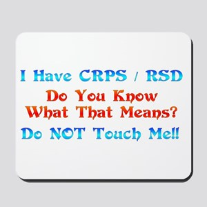 I Have CRPS/RSD Don't Touch M Mousepad